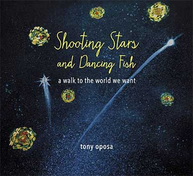 Shooting Stars and Dancing Fish: A Walk to the World We Want